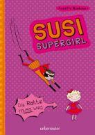 Susi Supergirl: Die Ratte muss weg
